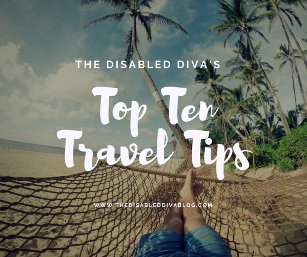 The Disabled Diva's Top Ten Travel Tips