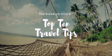 The Disabled Diva's Top Ten Travel Tips for the chronically ill