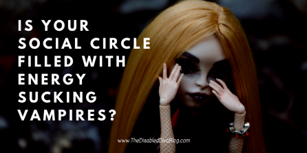 is your social circle filled with energy sucking vampires