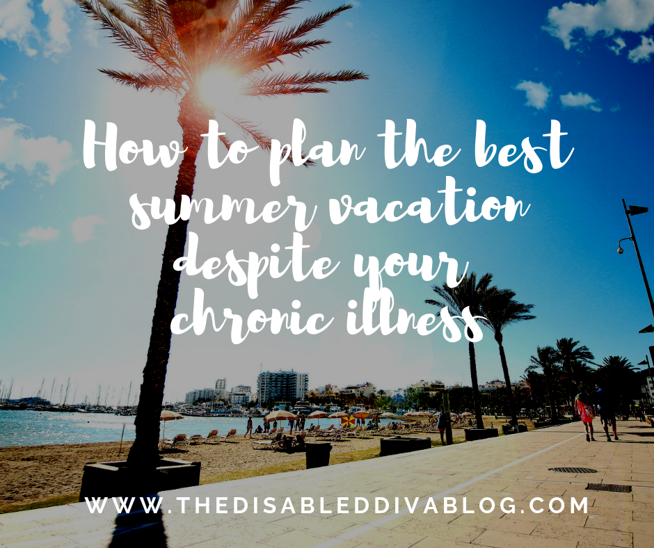 How to plan the best summer vacation despite your chronic illness