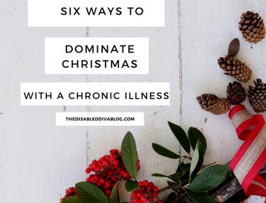 six ways to dominate christmas with a chronic illness