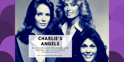 Pictured Charlie's Angels. Title: How charlie's angels prepared me to live with a chronic illness
