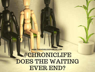 chronic life Does the waiting ever end