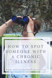 HOW TO SPOT SOMEONE WITH A CHRONIC ILLNESS