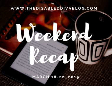 the disabled diva blog recap march 18-22