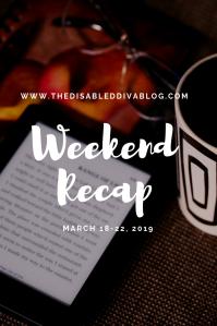the disabled diva blog recap march 18-22