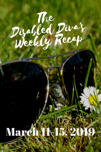 The Disabled Diva's Weekly Recap March 11-15 Pictured, sunglasses on green grass next to a dandelion.
