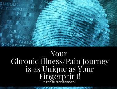 Your Chronic Illness/Pain Journey is as Unique as Your Fingerprint!